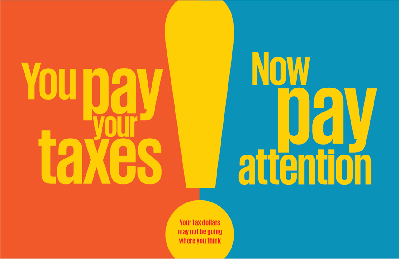 You pay your taxes, now pay attention