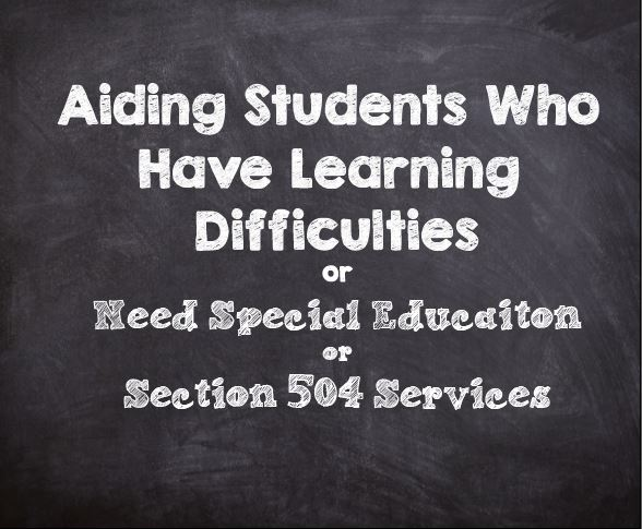 aiding students with learning difficulties or section 504 students