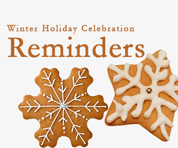 Winter Holiday Celebration Reminders