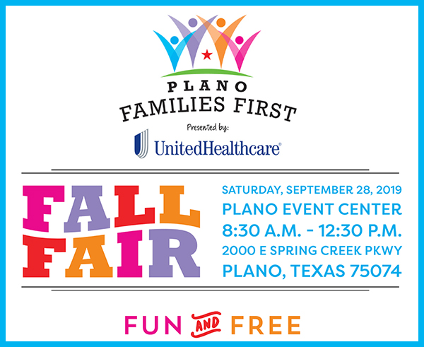 Plano Families First Fall Fair, Sat, 9/28; Plano Event Center 8:30 AM - 12:30 PM fun & free presented by United Healthcare