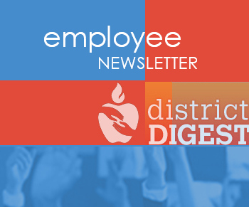 District Digest Employee Newsletter