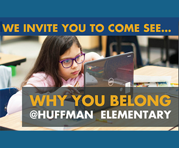 We invite you to come and see why you belong at Huffman