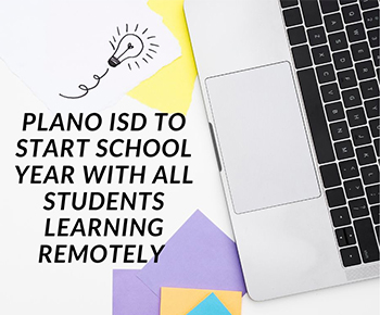 Plano ISD to Start School Year with all Students Learning Remotely