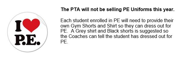 The PTA will not be P.E. Uniforms this year.