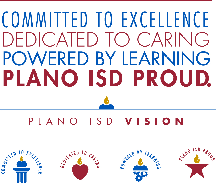 Committed to Excellence, Dedicated to Caring, Powered by Learning, Plano ISD Proud.