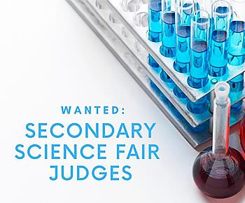 Wanted: Secondary Science Fair Judges