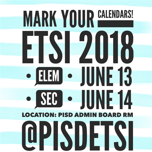 Mark your calendars! Elementary ETSI is June 13 and Secondary ETSI is June 14!