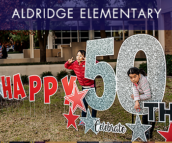 Aldridge Elem Happy 50th sign